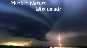 mother-nature-why-umad